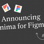 Announcing Anima for Figma